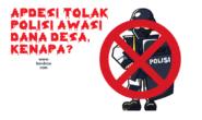 Apdesi Tolak Polisi Awasi Dana Desa, Kenapa?