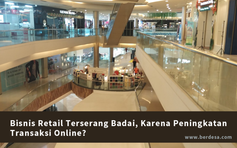 Bisnis Retail Terserang Badai, Karena Peningkatan Transaksi Online?