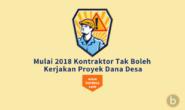 Mulai 2018 Kontraktor Tak Boleh Kerjakan Proyek Dana Desa