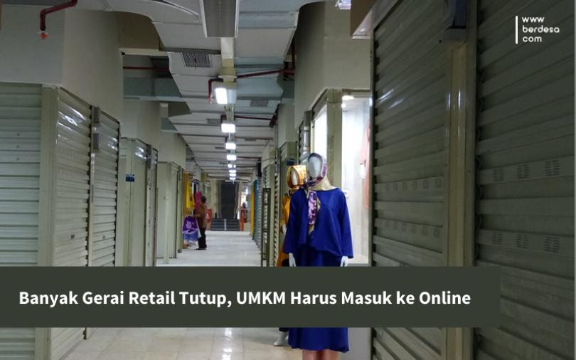 Banyak Gerai Retail Tutup, UMKM Harus Masuk ke Online