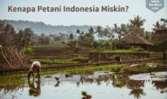 Kenapa Petani Indonesia Miskin, Ini Jawabannya