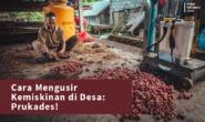 Cara Mengusir Kemiskinan di Desa: Prukades!