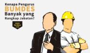 Kenapa Pengurus BUMDes Banyak yang Rangkap Jabatan?