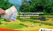 Beginilah Tatacara Penganggaran Dana Desa