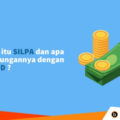 Apa itu SiLPA dan SILPA dan apa hubungannya dengan APBD ?